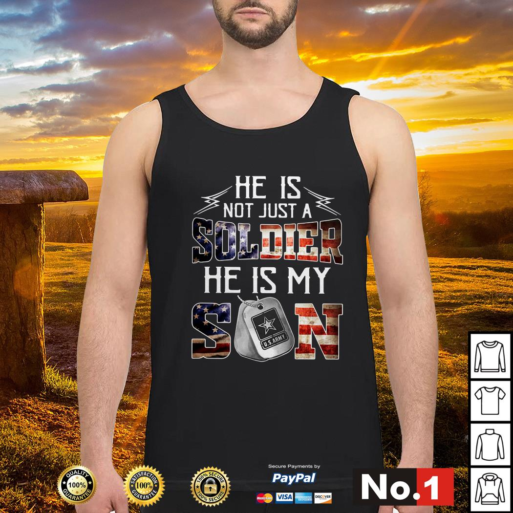 He is not just a soldier he is my son US Army 4th of July independence day tank-top