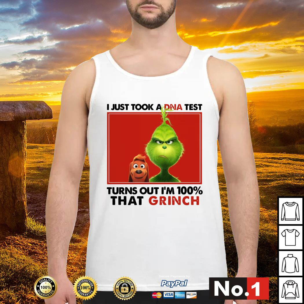I just took a DNA test turns out I'm 100% that Grinch tank-top