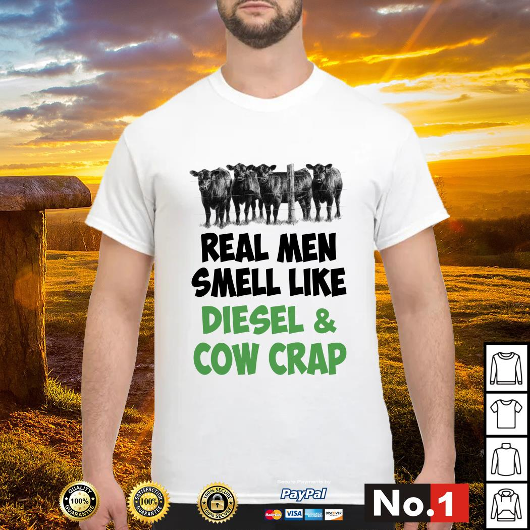 Official Real men smell like diesel and cow crap shirt