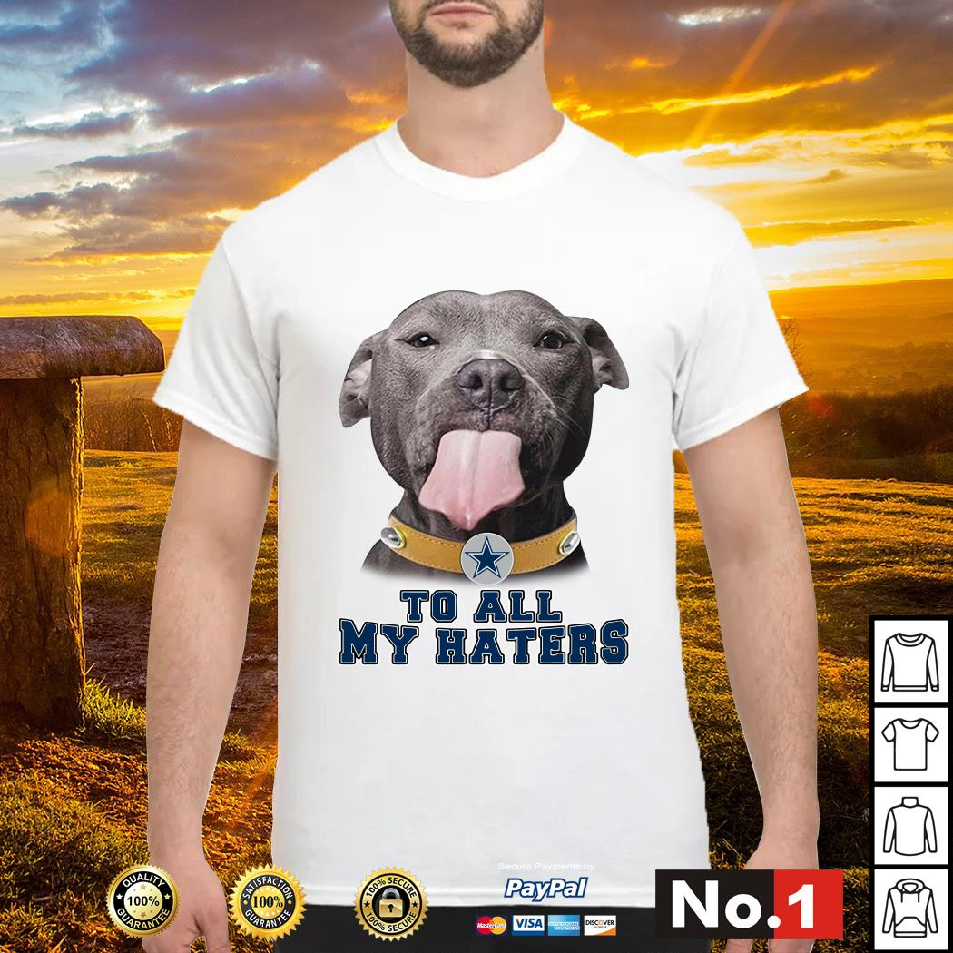 sports shoes 6cc62 8ed67 Pitbull Dallas Cowboys to all my haters shirt, hoodie ...