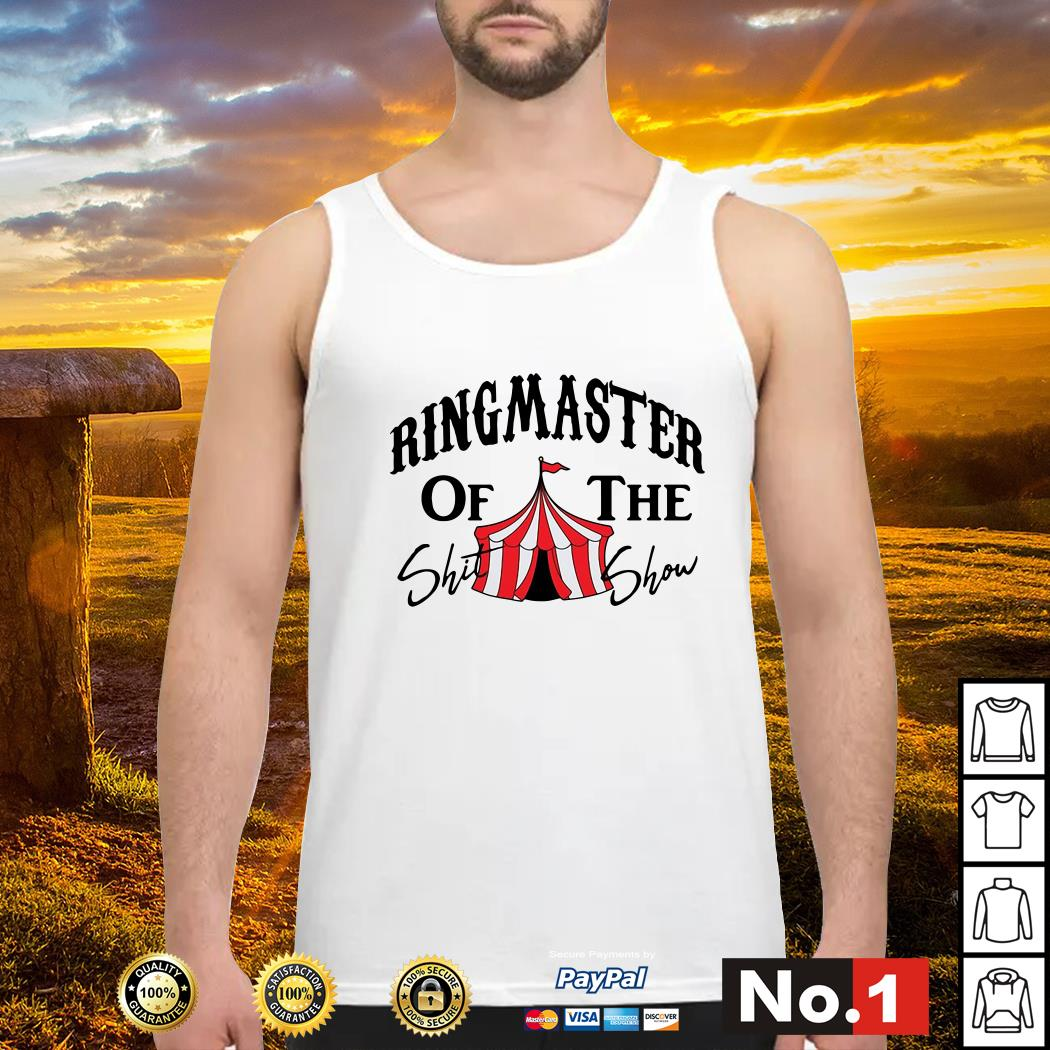 Ringmaster of the Shit show tank-top