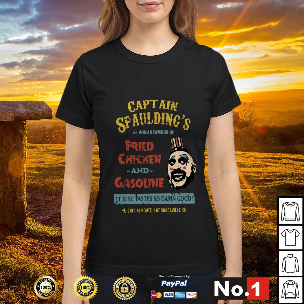 Captain Spaulding's world famous fried chicken and gasoline ladies-tee
