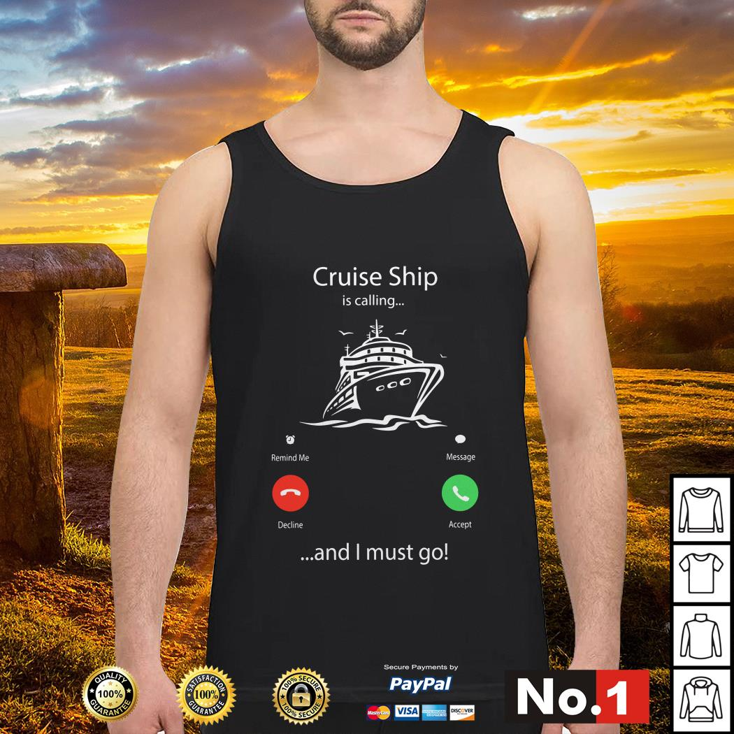 Cruise ship is calling and I must go tank-top