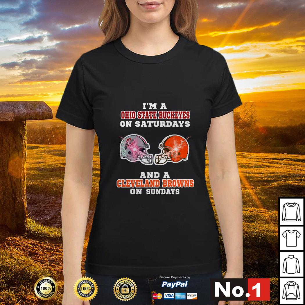I'm a Ohio State Buckeyes on Saturdays and a Cleveland Browns on Sundays ladies-tee