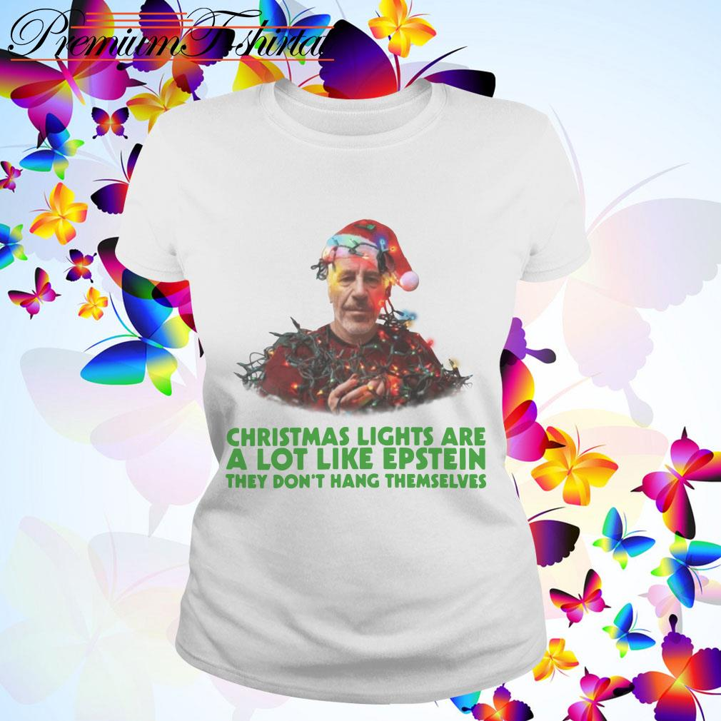 Jeffrey Epstein Christmas lights are a lot like Epstein they don't hang themselves T-shirt