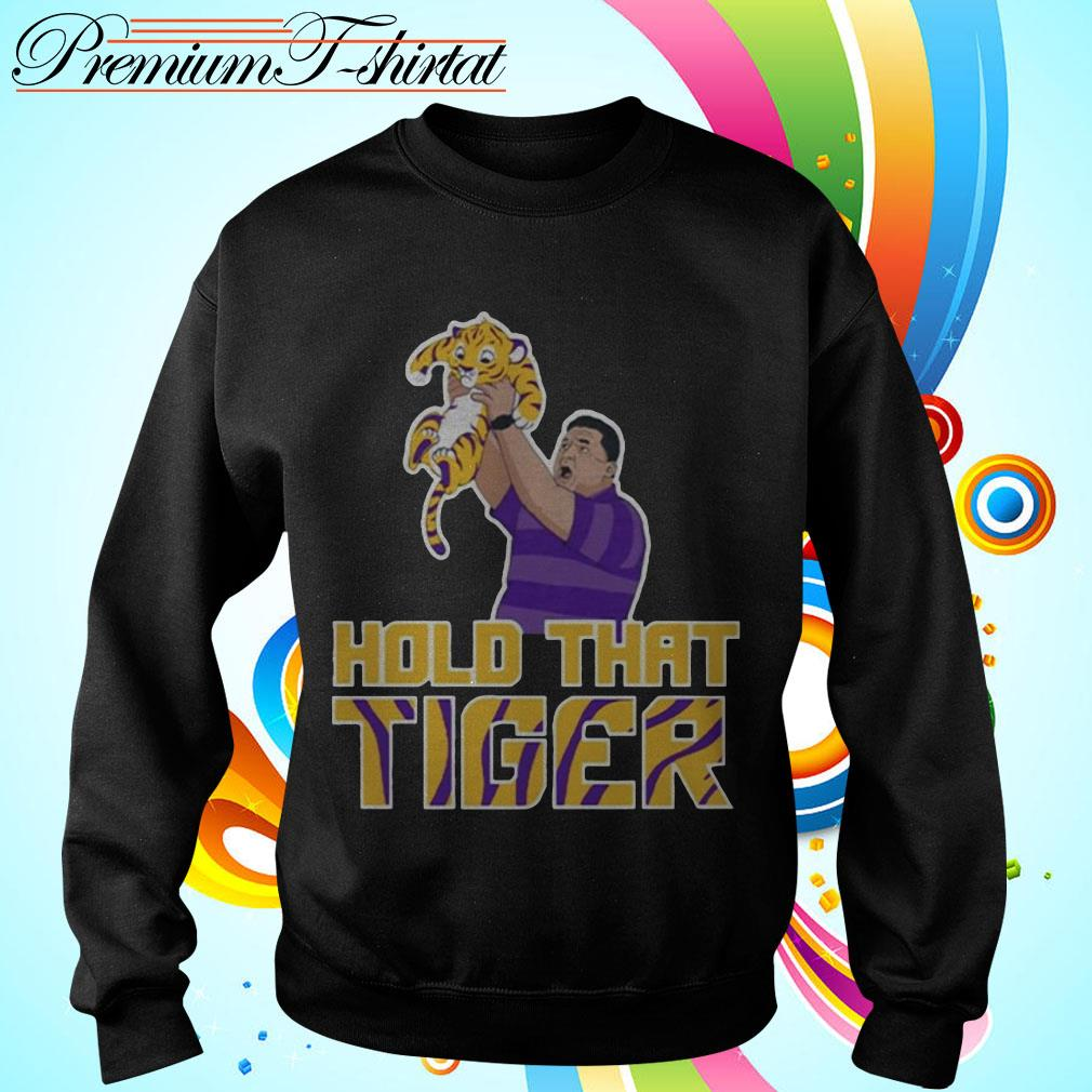 LSU hold that Tiger shirt, sweater, hoodie and tank top