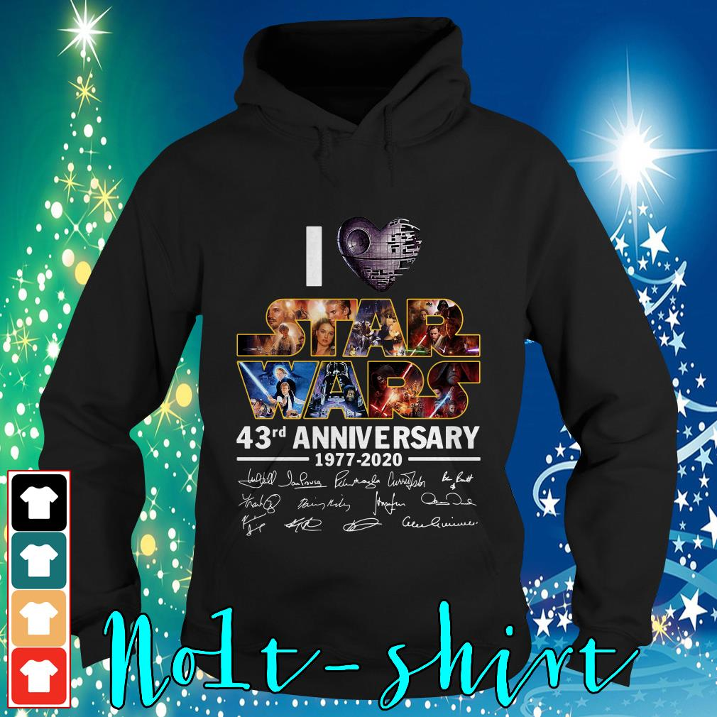I love Star Wars 43rd anniversary 1977-2020 signatures Hoodie