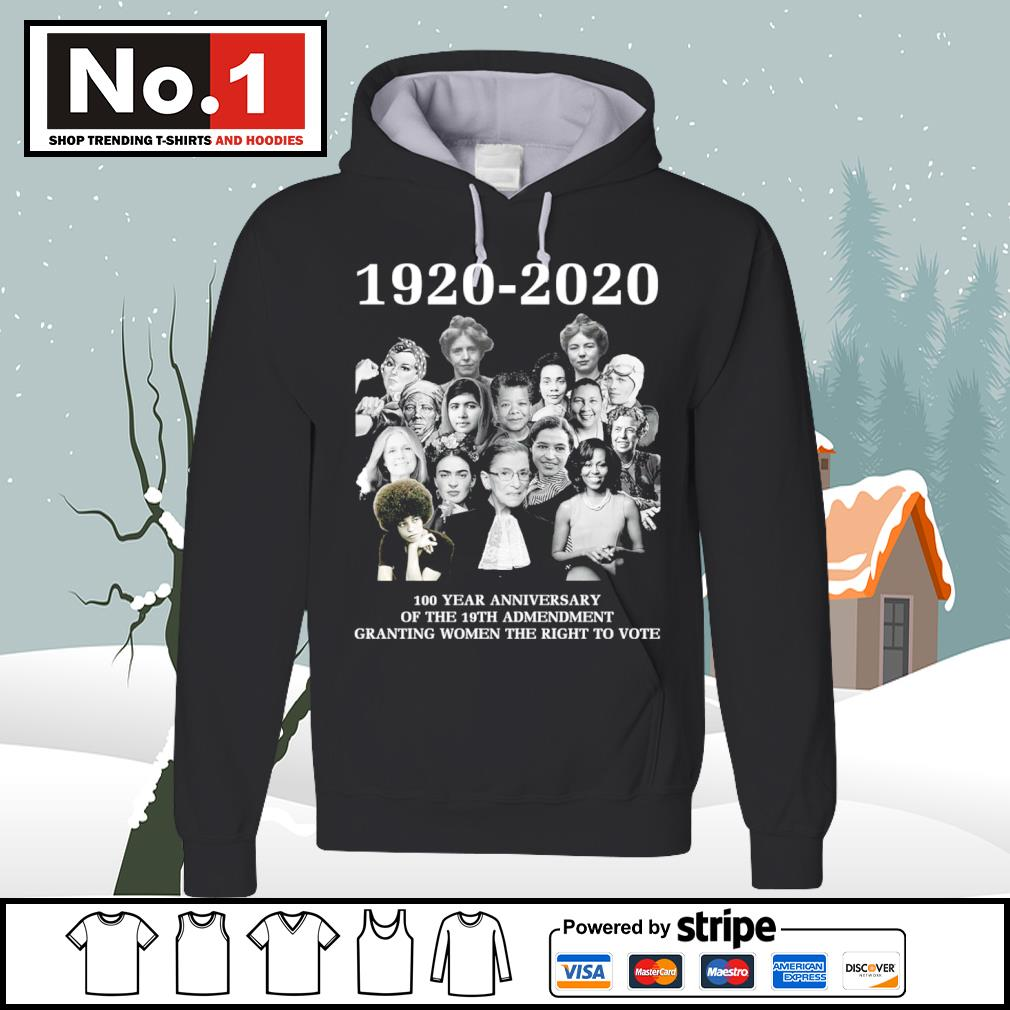 1920-2020 100 year anniversary of the 19th admendment granting women the right to vote s hoodie