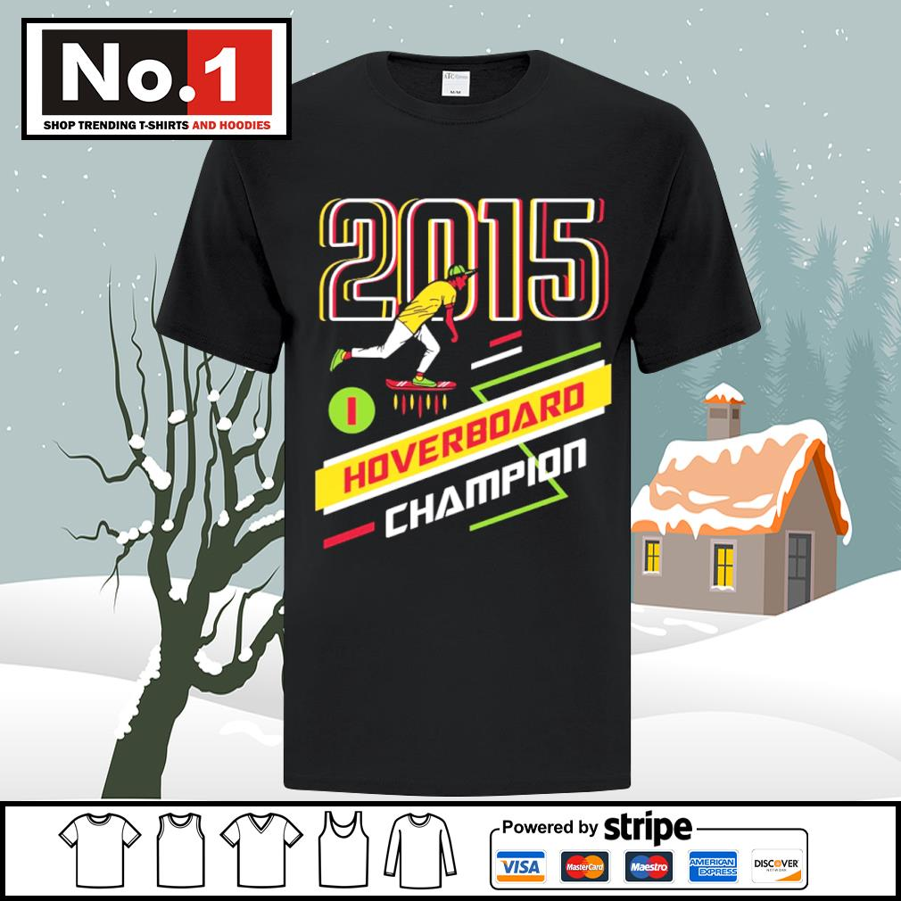 2015 Hoverboard Champion shirt