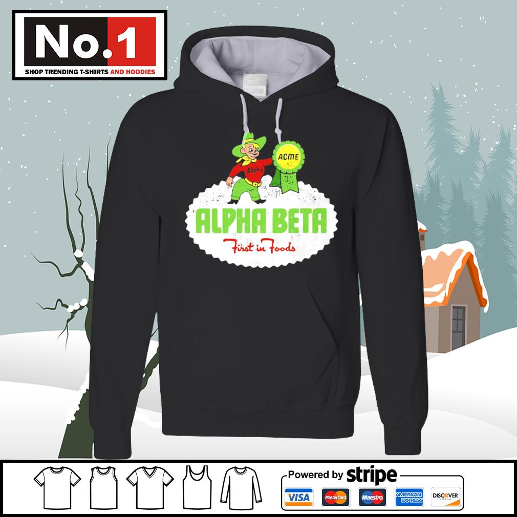 Alpha Acme Alpha Beta first in foods s hoodie