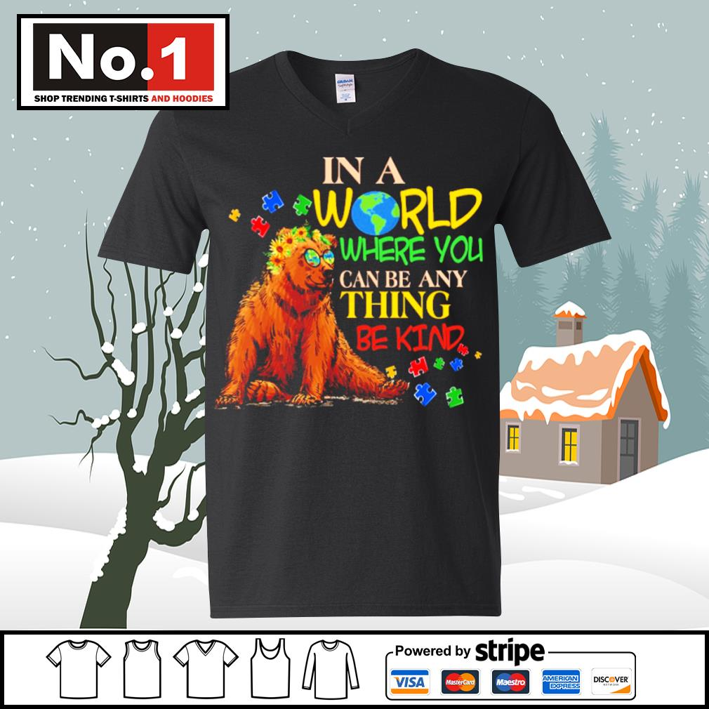 Autism Bear in a world where you can be anything be kind s ladies-tee