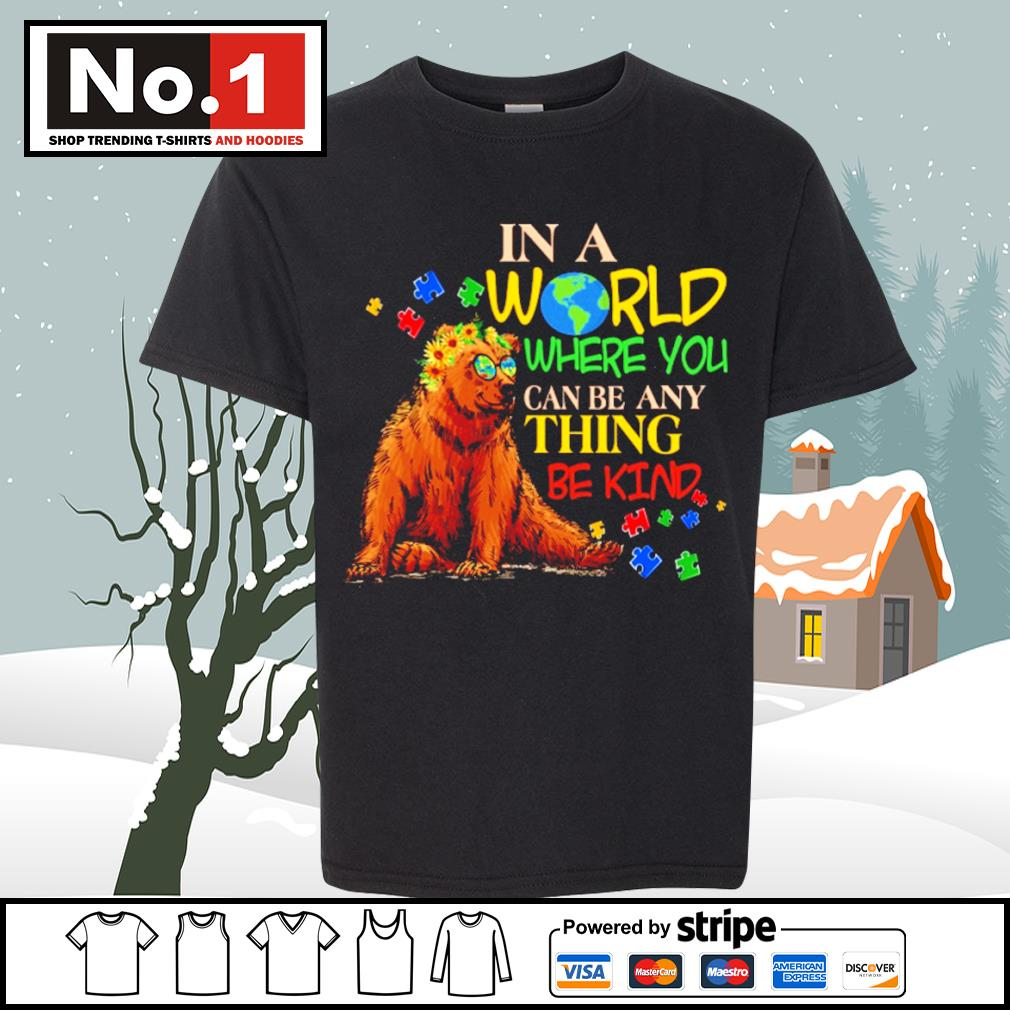 Autism Bear in a world where you can be anything be kind s youth-tee