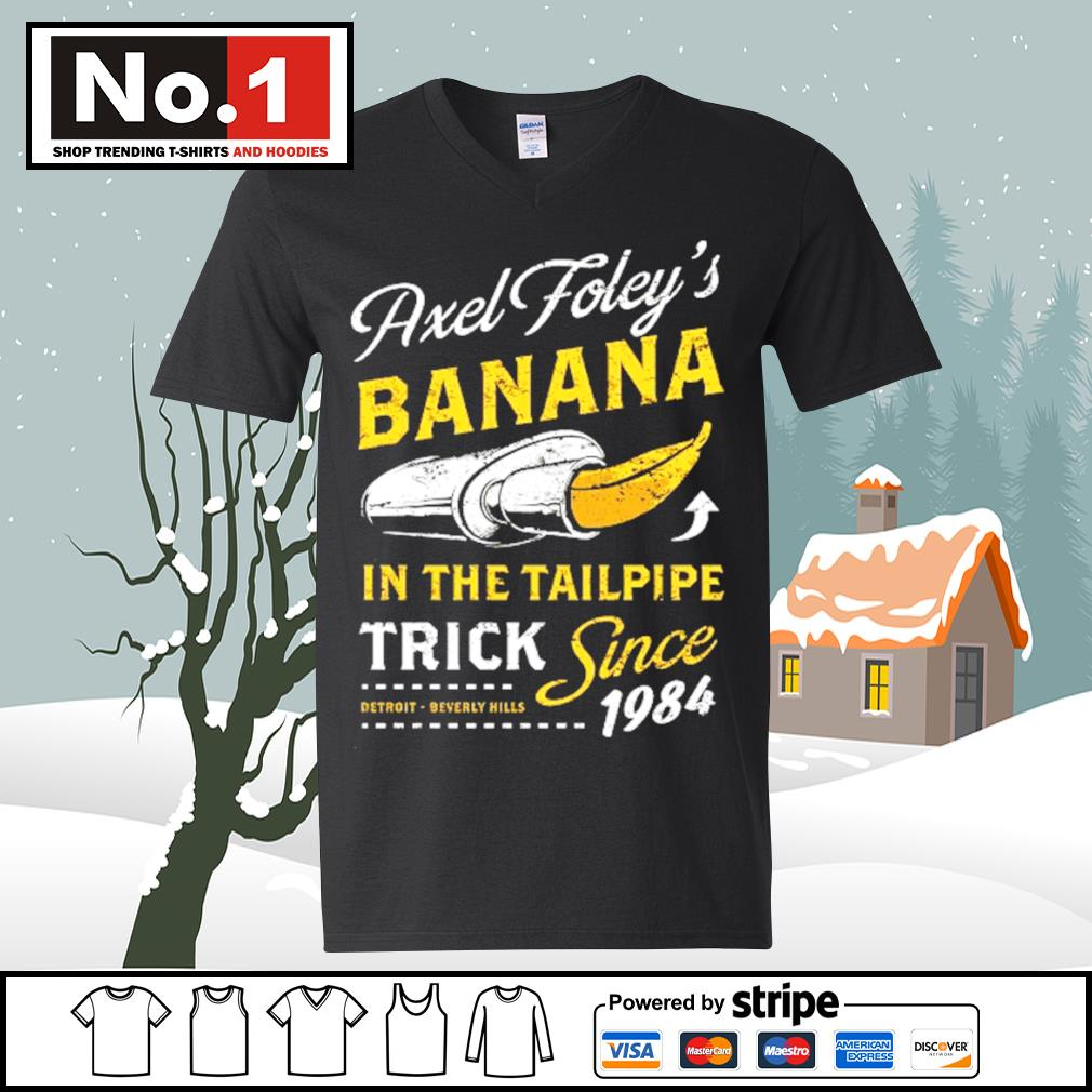 Axel Foley's banana in the tailpipe trick since 1984 Detroit Beverly Hills s ladies-tee