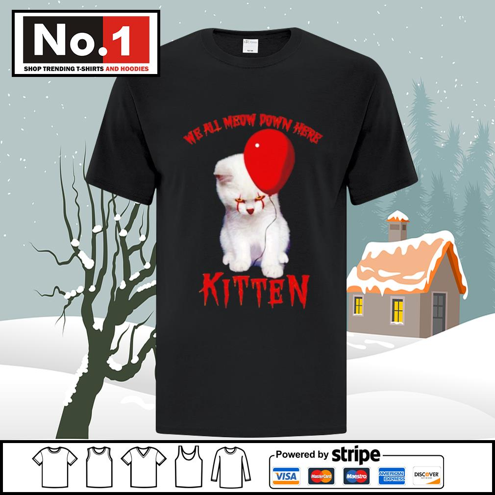 Baby white cat Pennywise we all meow down here kitten shirt