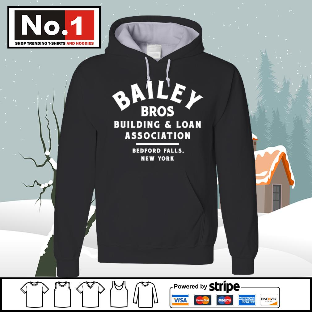Bailey Bros building and loan association bedford falls New York s hoodie