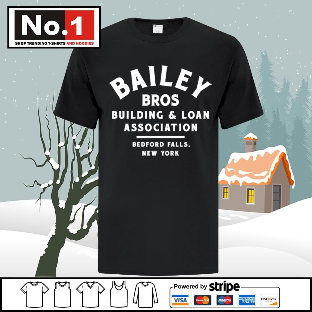 Bailey Bros building and loan association bedford falls New York shirt