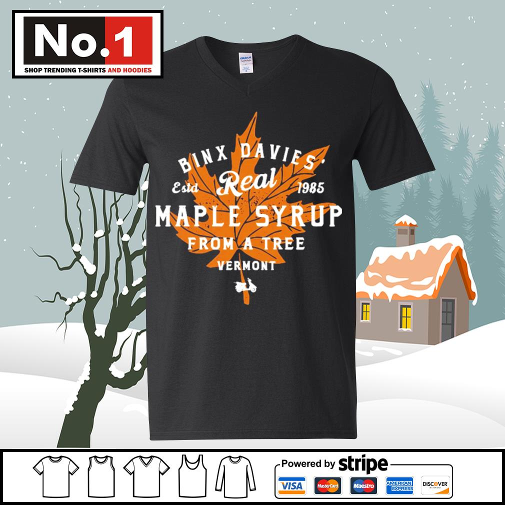 Binx Davies' estd 1985 Real Maple Syrup from a tree vermont s ladies-tee