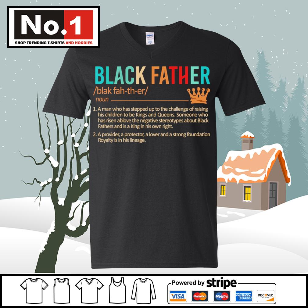 Black father a man who has stepped up to the challenge of raising s ladies-tee