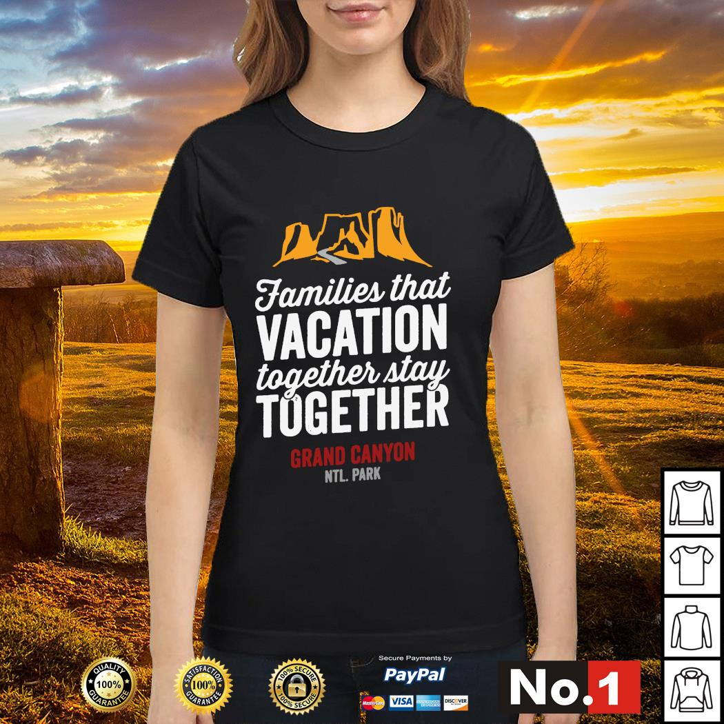 Families that vacation together stay together Grand Canyon NTL. Park s ladies-tee