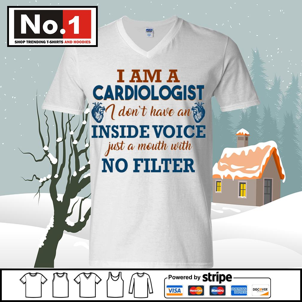 I am a cardiologist I don't have an inside voice just a mouth with no filter s ladies-tee