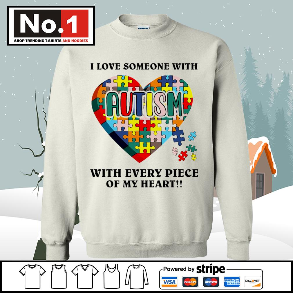 I love someone with autism with every piece of my heart s sweater