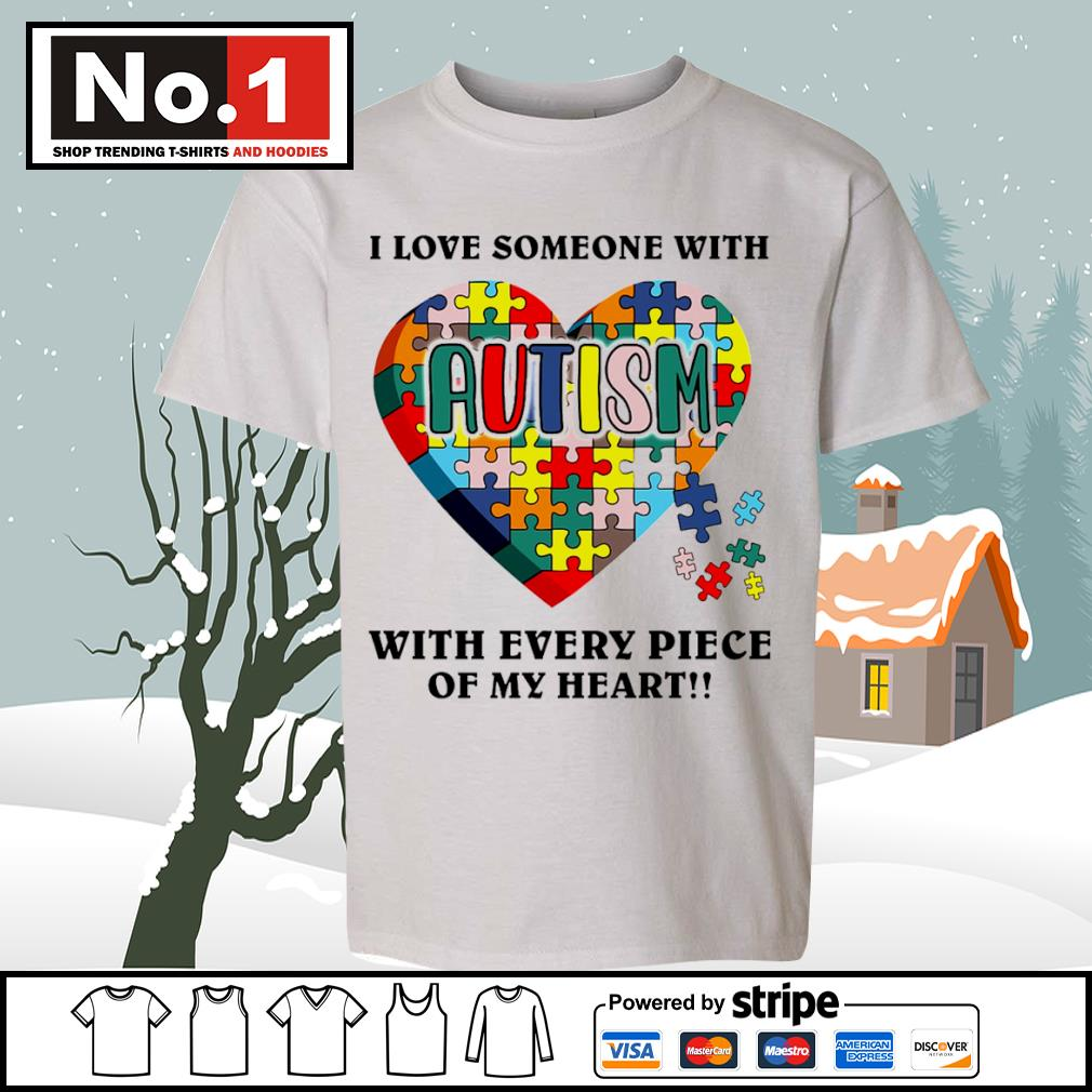 I love someone with autism with every piece of my heart s youth-tee