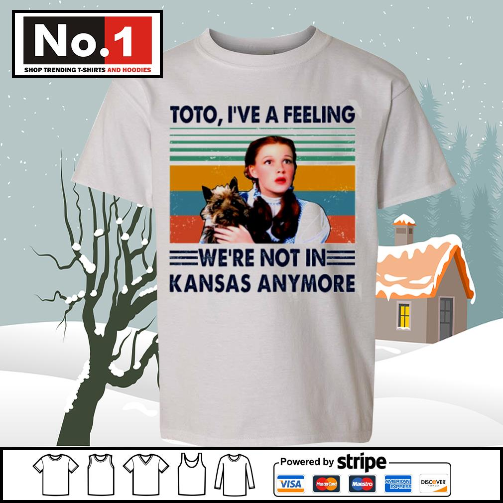 Judy Garland Toto I've a feeling we're not in Kansas anymore vintage s youth-tee