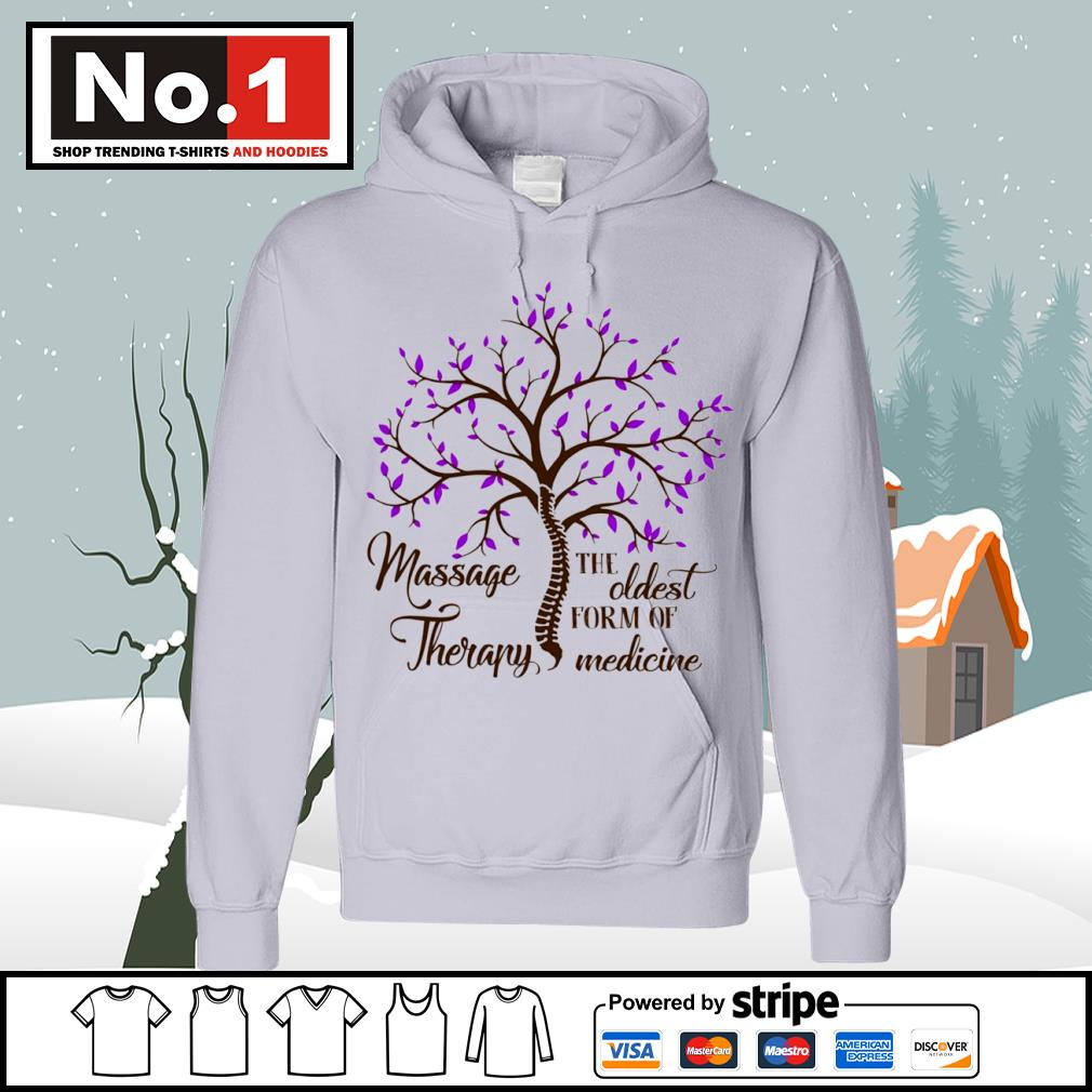 Massage Therapy the oldest form of medicine s hoodie