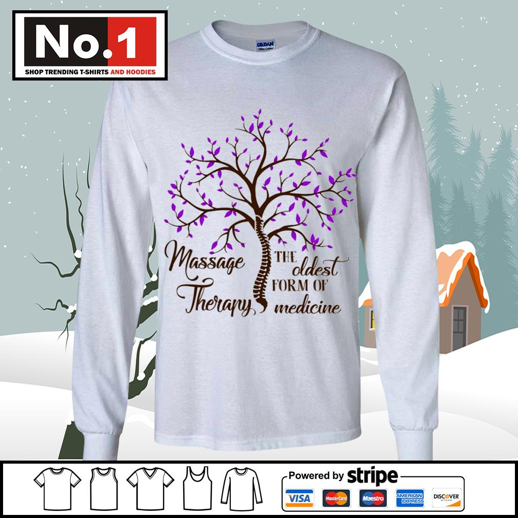 Massage Therapy the oldest form of medicine s longsleeve-tee