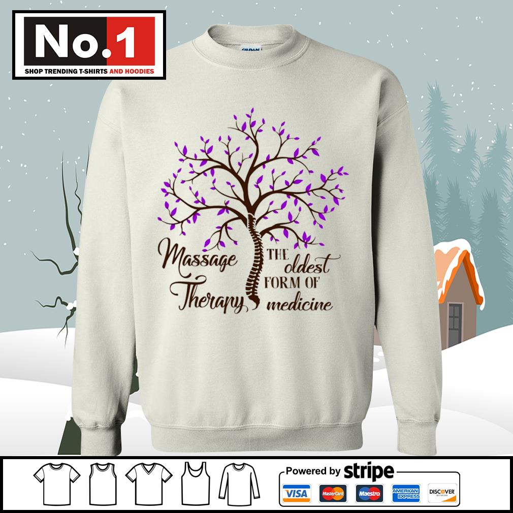 Massage Therapy the oldest form of medicine s sweater