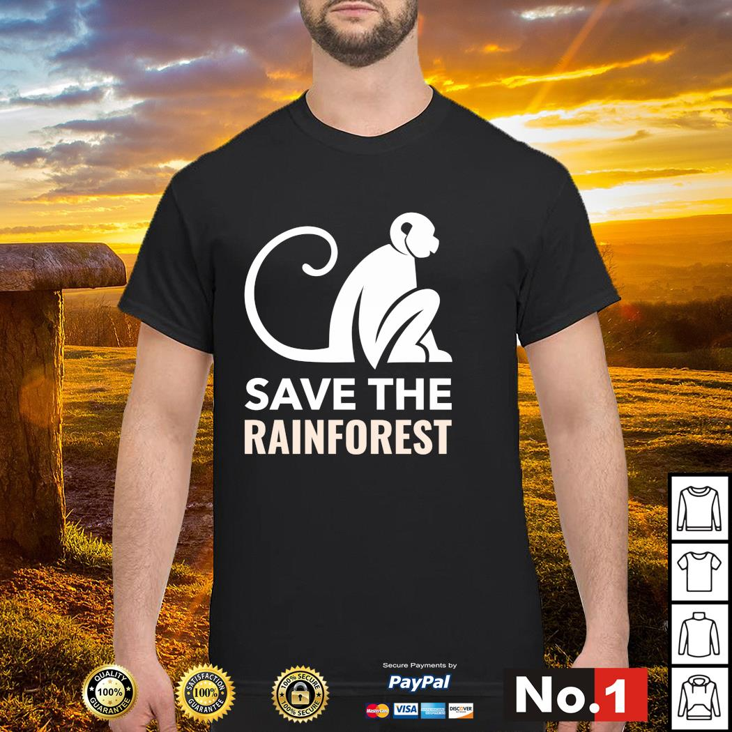 Monkey save the rainforest shirt