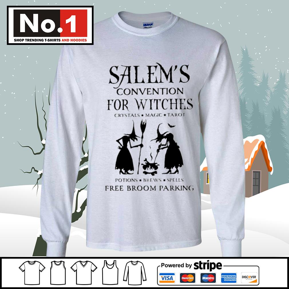 Salem's convention for Witches crystals magic tarot potions brews spells free broom parking s longsleeve-tee