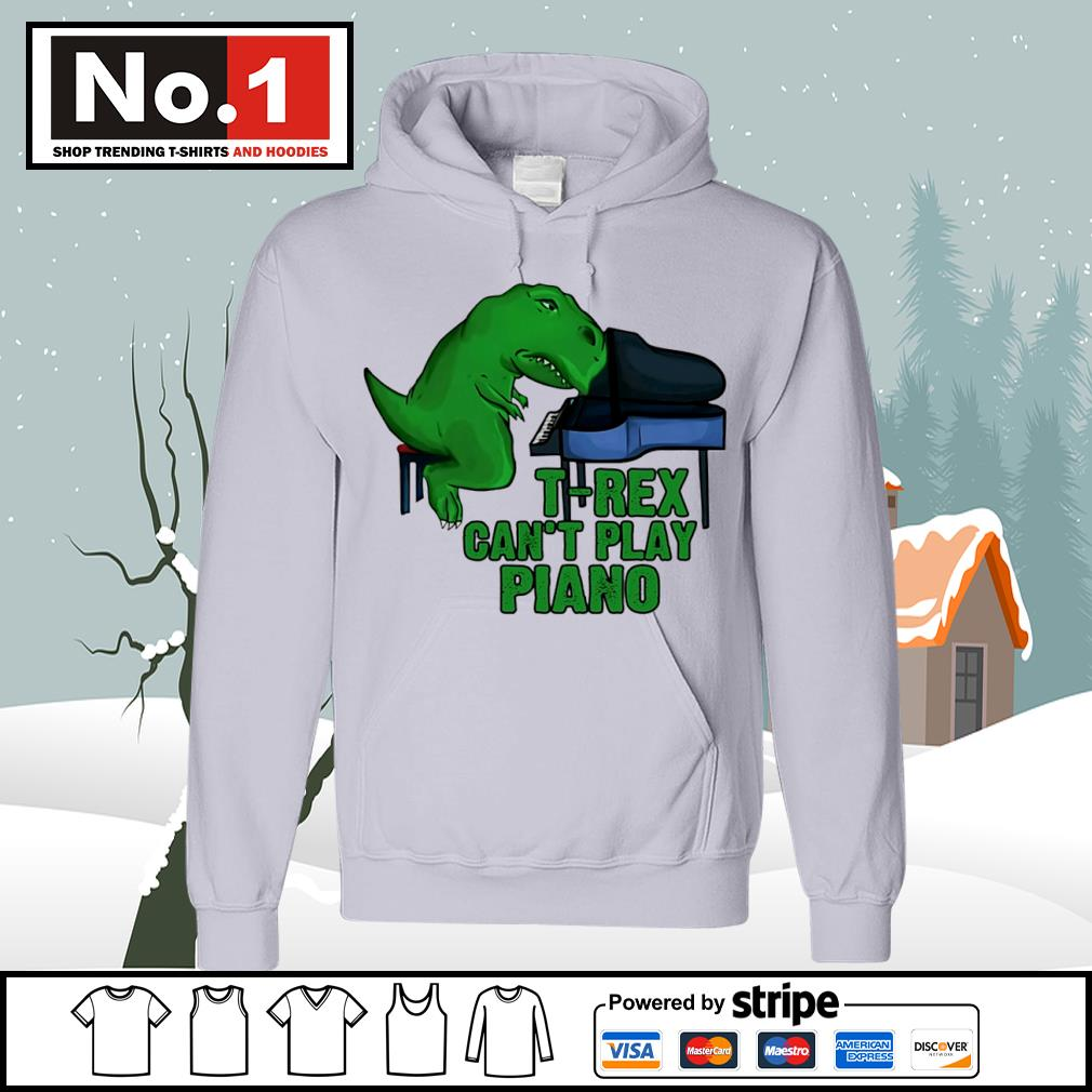 T-Rex can't play piano s hoodie
