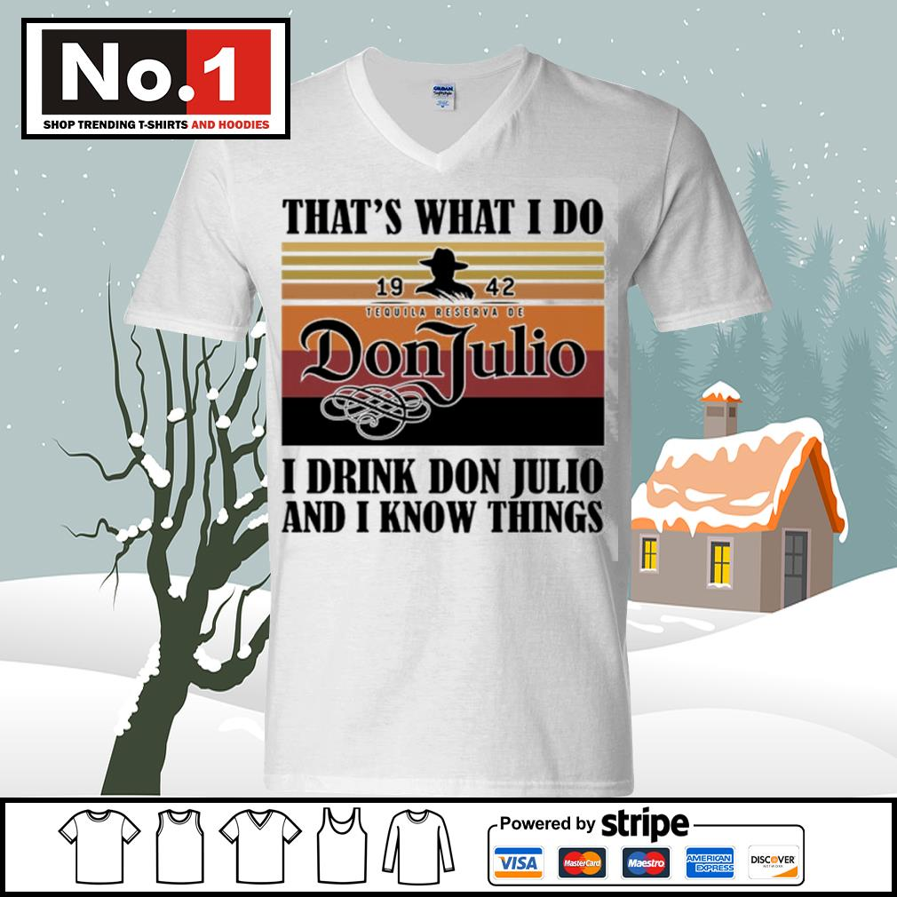 That's what I do 1942 Don Julio I drink don Julio and I know things vintage s ladies-tee