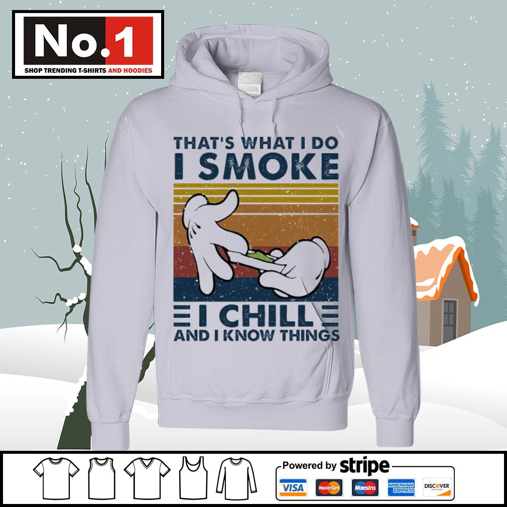 That's what I do I smoke I chill and I know things vintage s hoodie