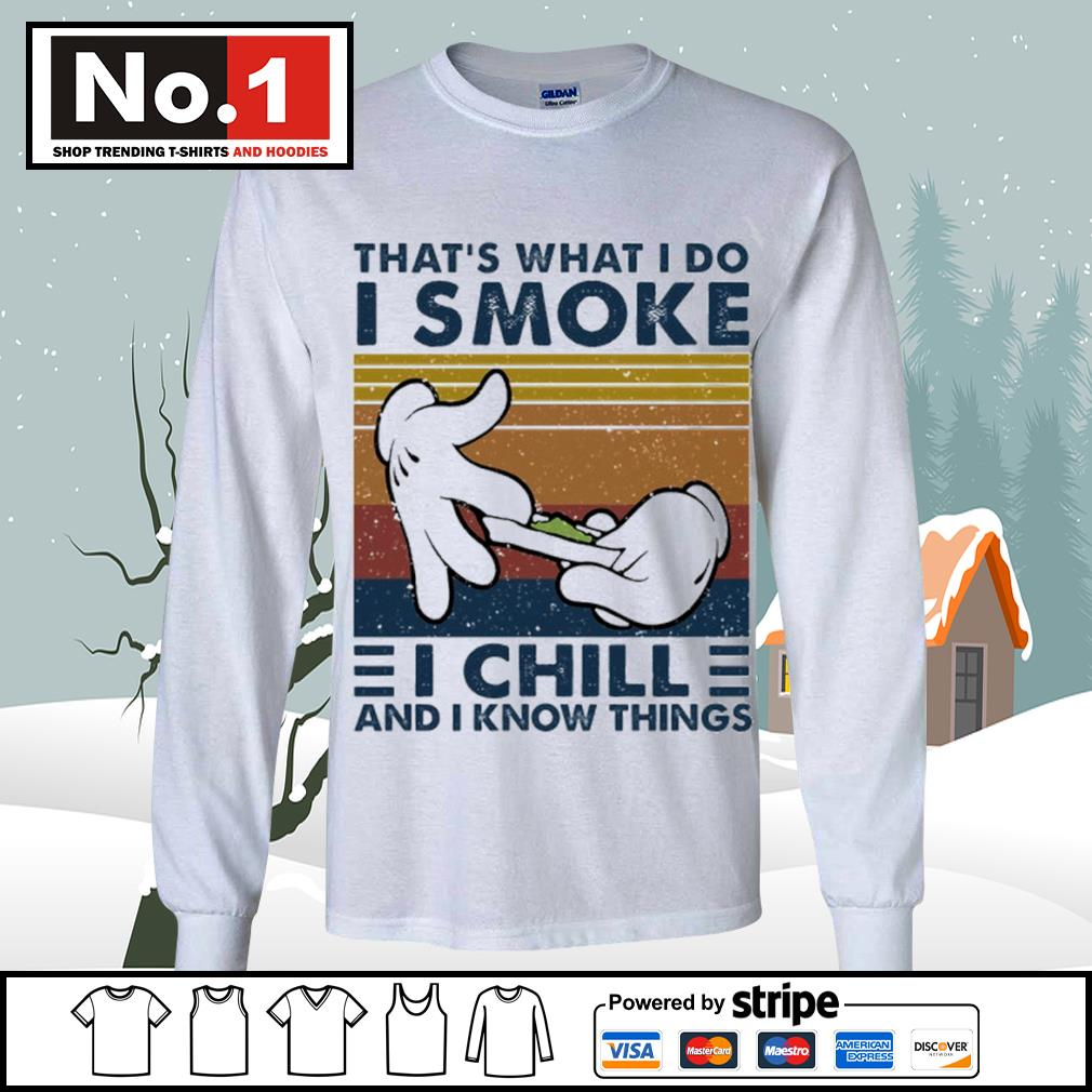That's what I do I smoke I chill and I know things vintage s longsleeve-tee