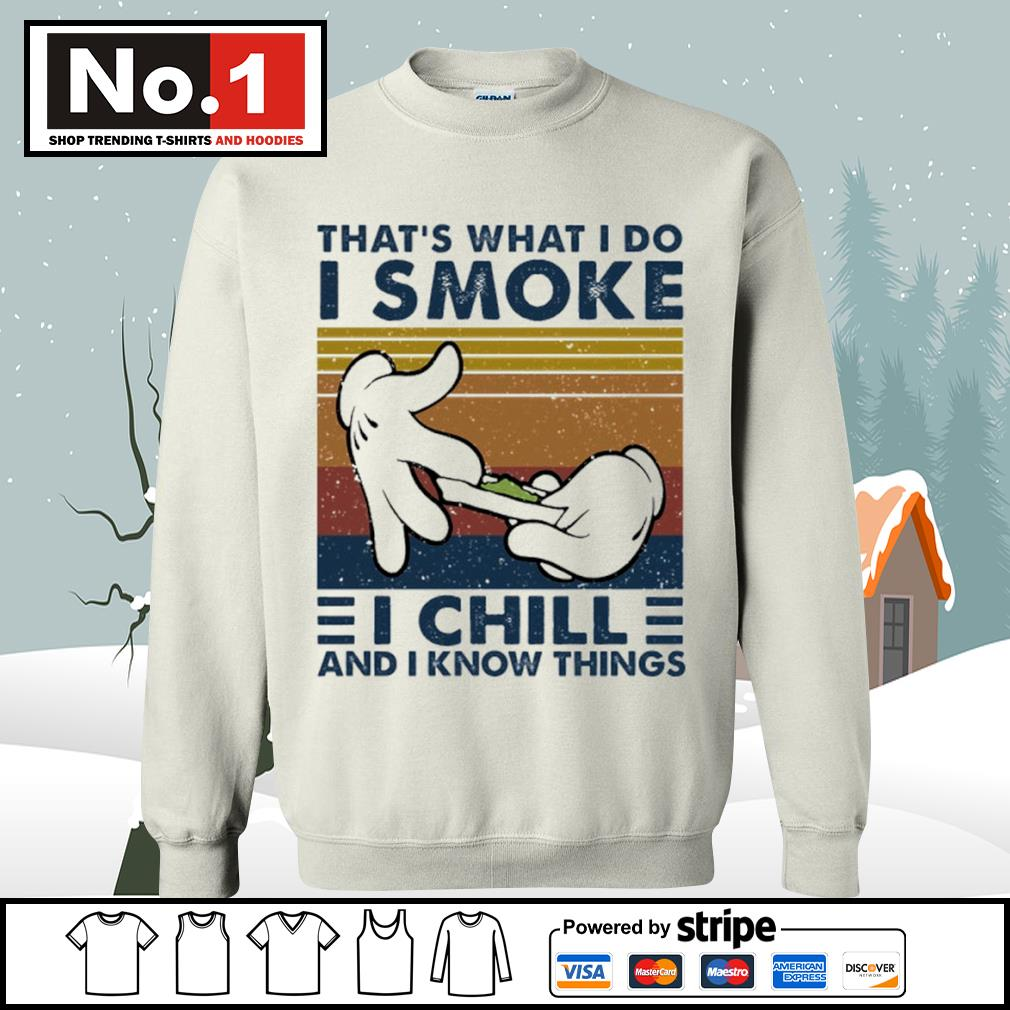That's what I do I smoke I chill and I know things vintage s sweater