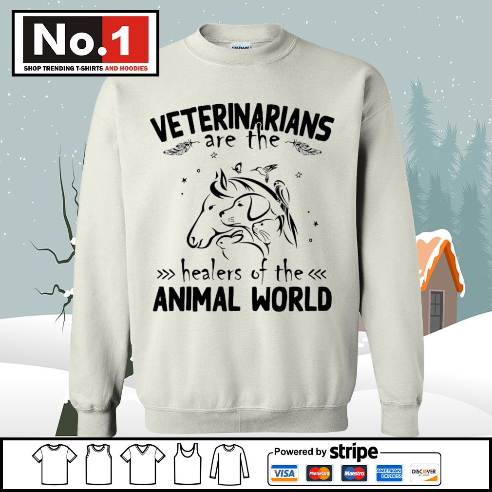 Veterinarians are the healers of the animal world s sweater
