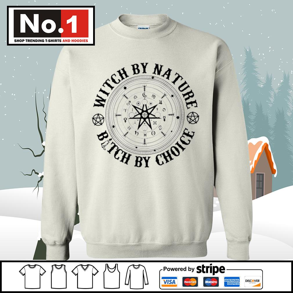 Witch by nature bitch by choice s sweater