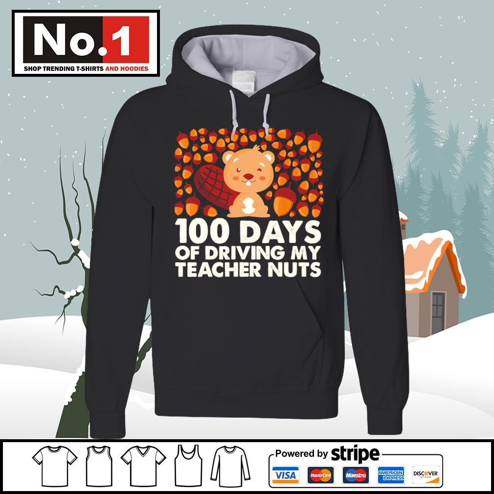 100 days of driving my teacher nuts s hoodie