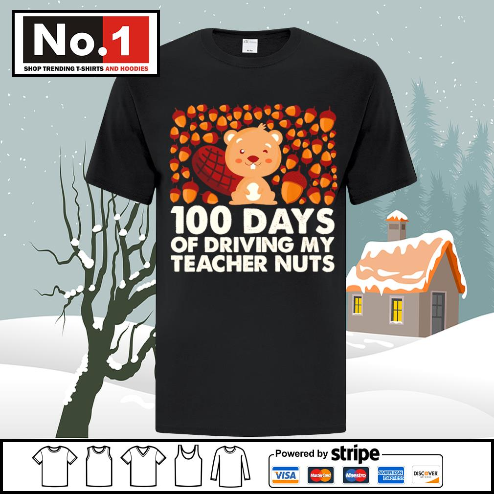 100 days of driving my teacher nuts shirt