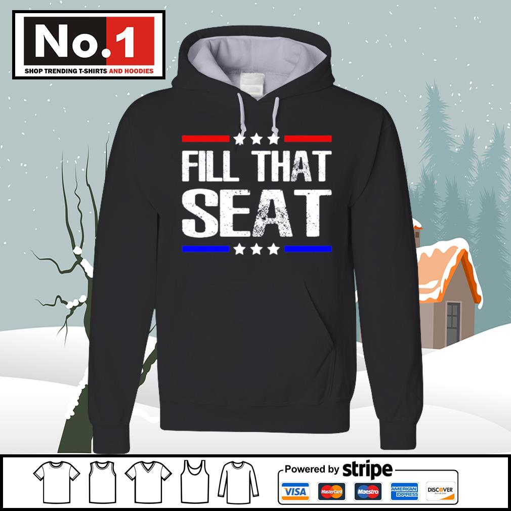 Fill that seat s hoodie