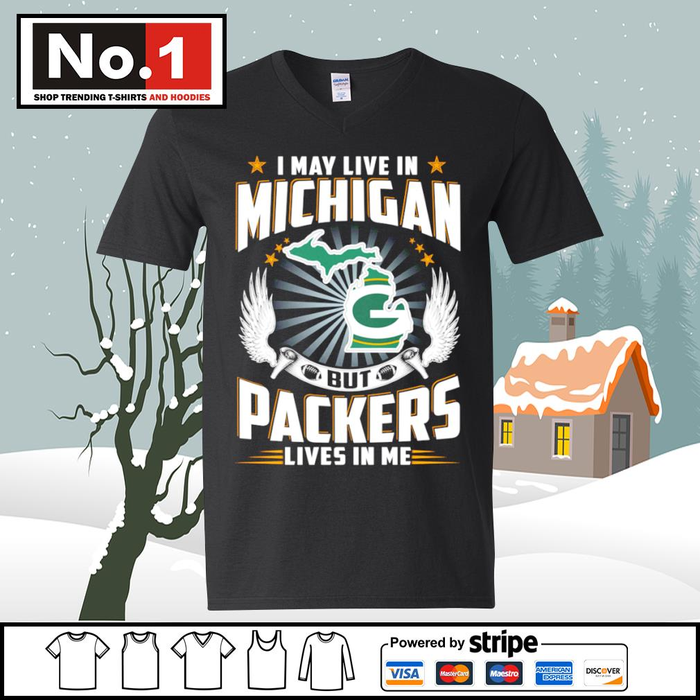 I may live in Michigan but Packers lives in me s ladies-tee