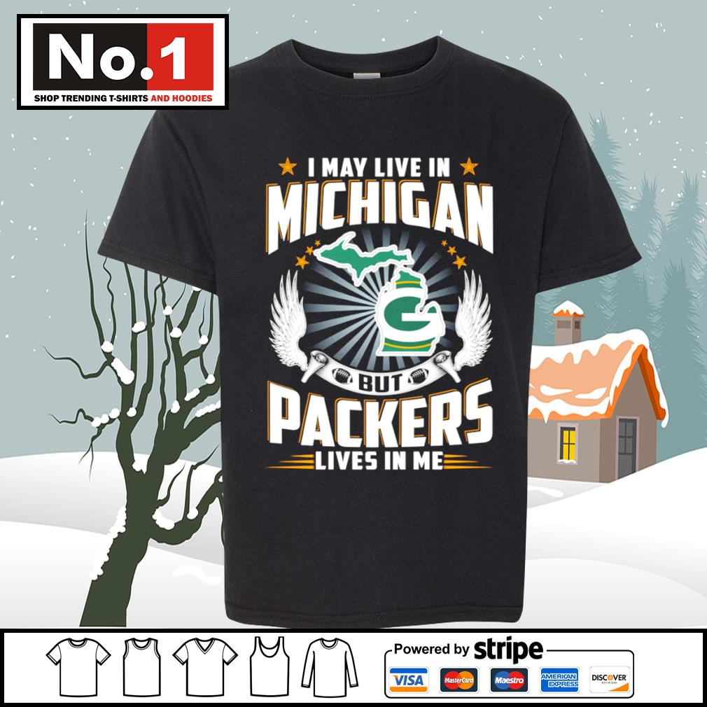I may live in Michigan but Packers lives in me s youth-tee