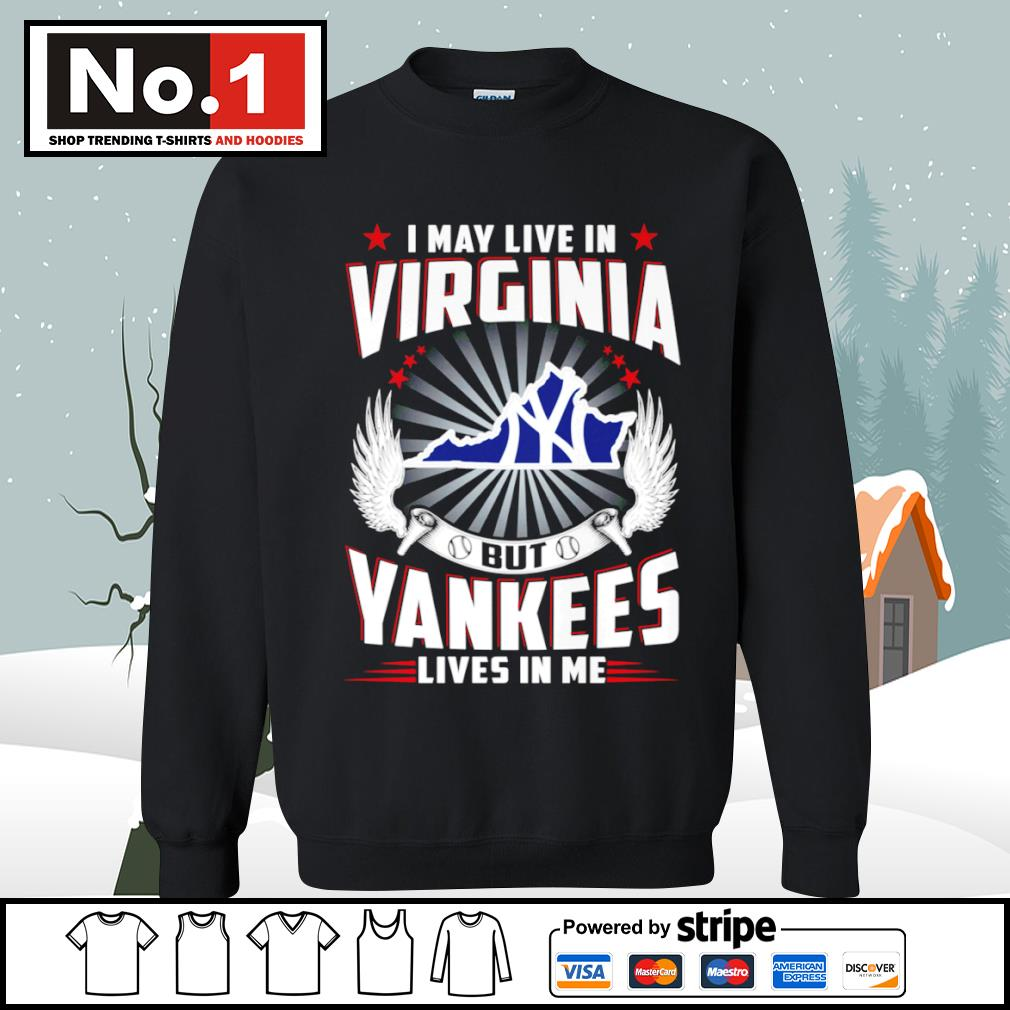 I may live in Virginia but Yankees lives in me s sweater