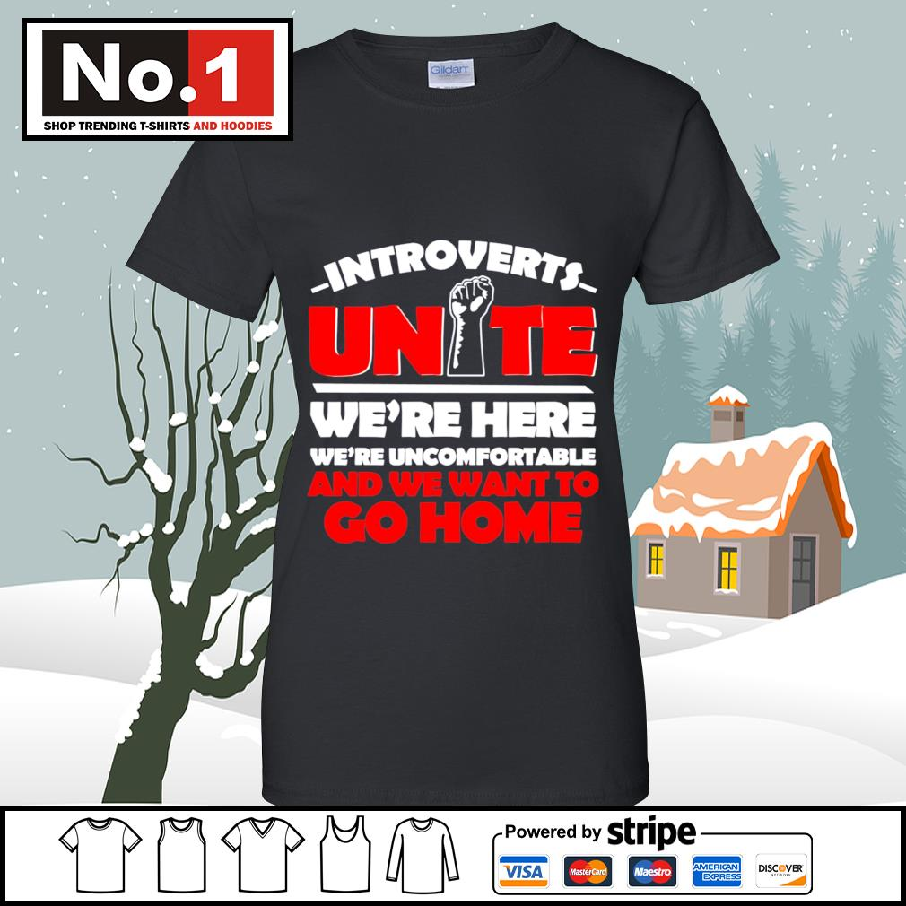 Introverts Unite we're here we;re uncomfortable and we want to go home s v-neck-t-shirt