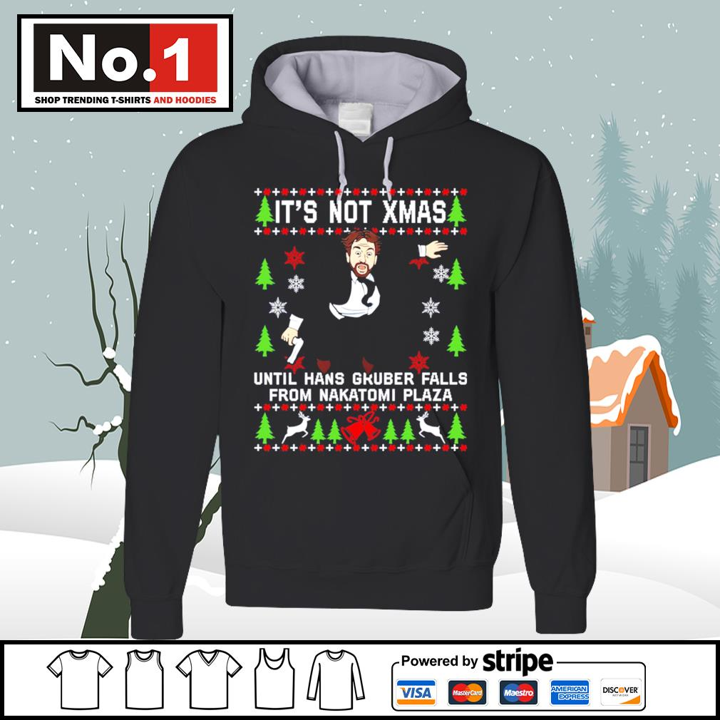 It's not Xmas until Hans Gruber falls from Nakatomi Plaza ugly Christmas s hoodie