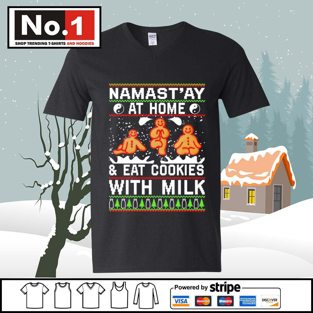 Namast'ay at home and eat cookies with milk ugly Christmas s ladies-tee