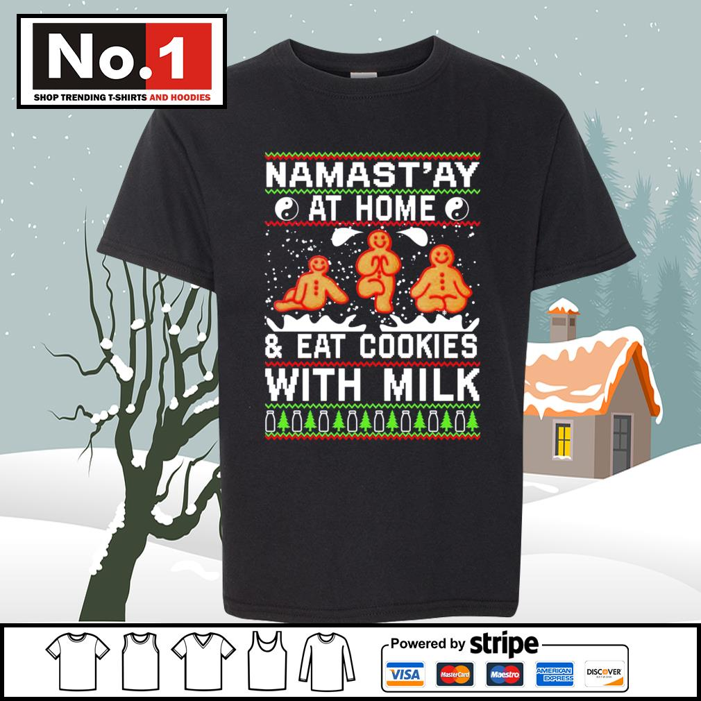 Namast'ay at home and eat cookies with milk ugly Christmas s youth-tee