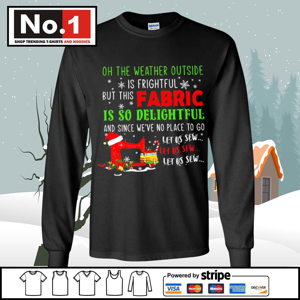 Oh the weather outside is frightful but this Fabric is so delightful and since we've no place to go let us sew s longsleeve-tee